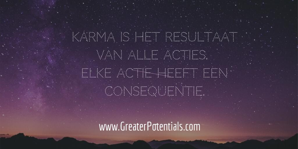 Karma elke actie heeft een consequentie
